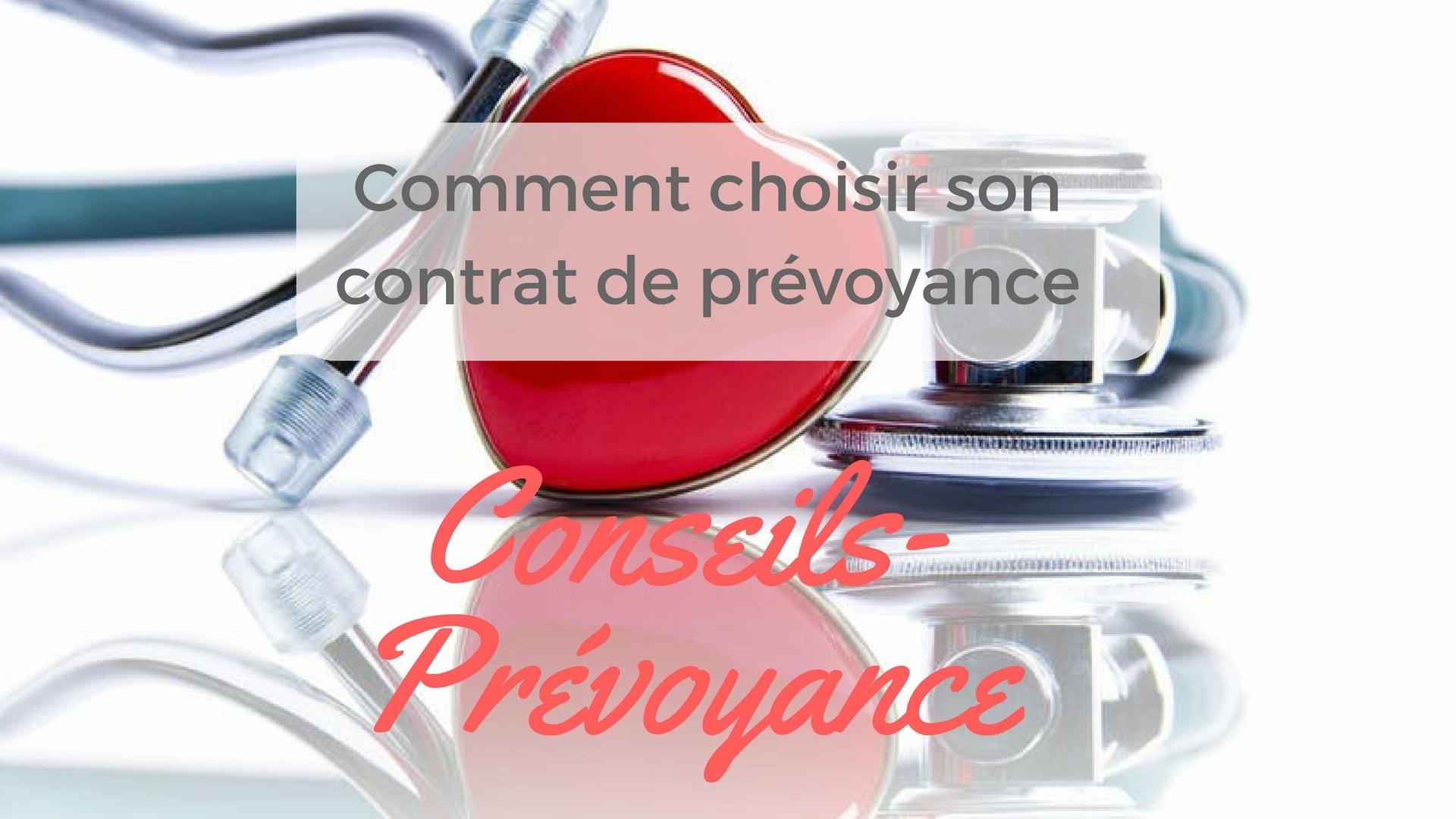 287ef7f5fc601e Comment choisir son contrat de prévoyance - Conseils Finance