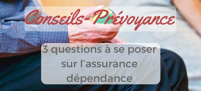 3 questions à se poser sur l'assurance dépendance