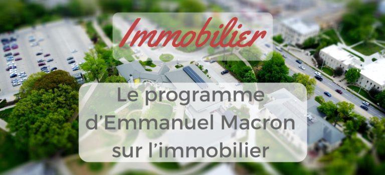 Le programme d'Emmanuel Macron sur l'immobilier
